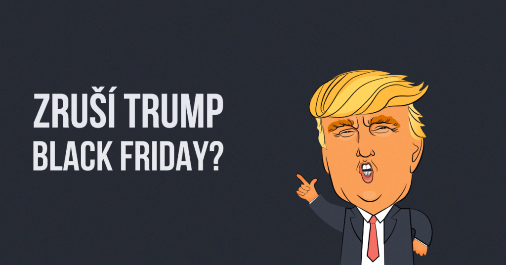 Zruší Trump Black Friday?