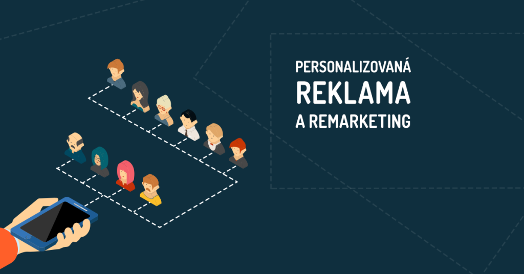 Personalizovaná reklama a remarketing