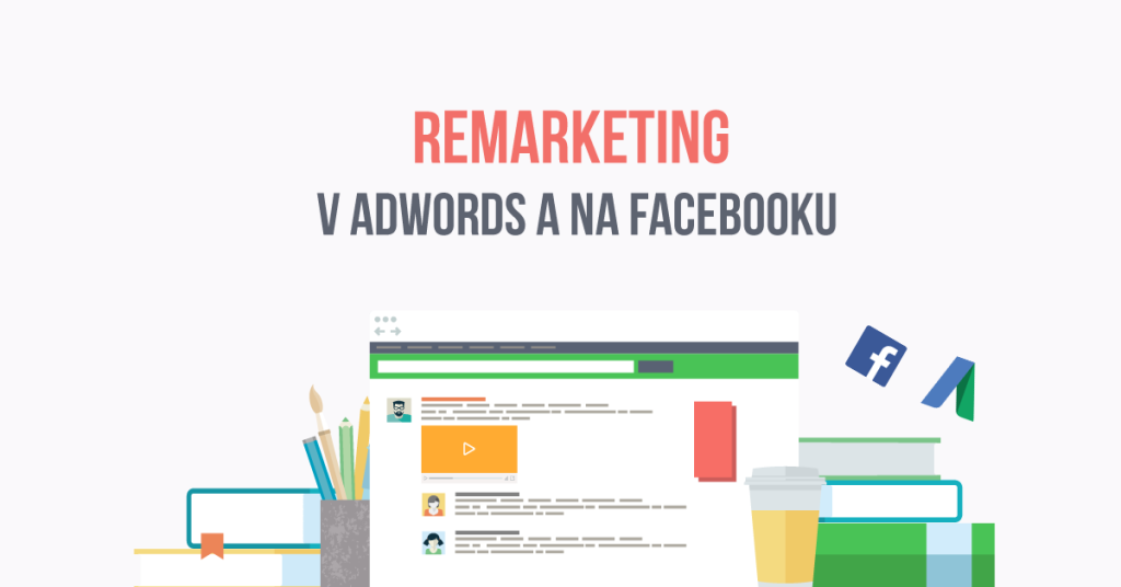 Remarketing naprieč AdWords a Facebookom