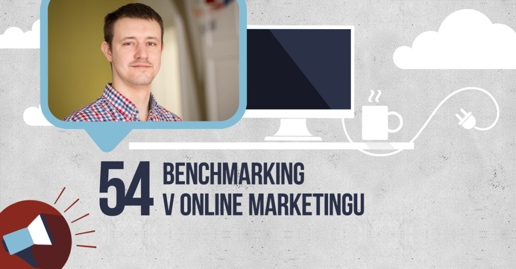 BE VISIBLE! videoblog #54 – Benchmarking v online marketingu